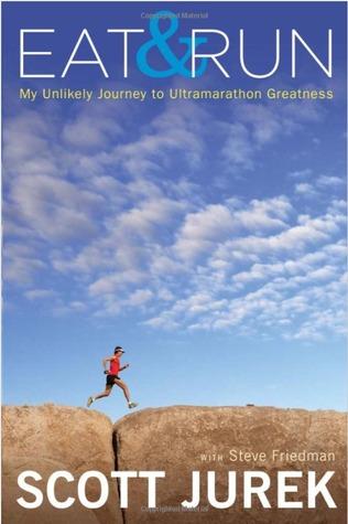 Ebook Eat and Run: My Unlikely Journey to Ultramarathon Greatness by Scott Jurek PDF!