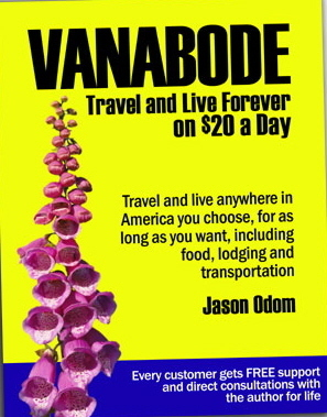 Vanabode: Travel and Live Forever on $20 a Day