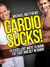 CARDIO SUCKS! 15 Excellent Ways to Burn Fat Fast and Get in S... by Michael  Matthews