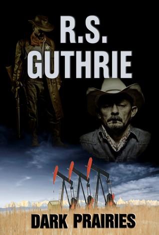 Dark Prairies by R.S. Guthrie