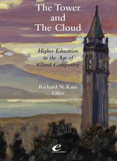 The Tower And The Cloud: Higher Education In The Age Of Cloud Computing
