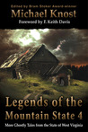 Legends Of The Mountain State 4 by Michael Knost