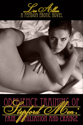 Obedience Training of the Stepford Men: Pain, Humiliation & Change