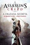 Assassin's Creed: A Cruzada Secreta (Assassin's Creed #3)