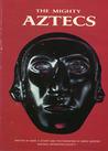 The Mighty Aztecs