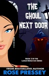 The Ghoul Next Door by Rose Pressey