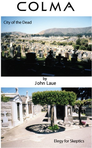 Colma: The City of the Dead/Elegy for Skeptics