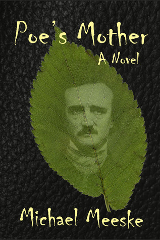 Poe's Mother by Michael Meeske