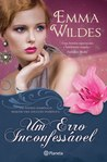 Um Erro Inconfessável by Emma Wildes