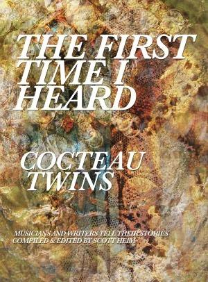 The First Time I Heard Cocteau Twins(First Time I Heard 2)
