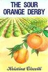 The Sour Orange Derby