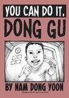 You Can Do It Dong Gu