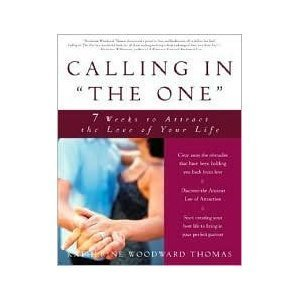 """Calling in """"The One"""": 7 Weeks to Attract the Love of Your Life"""