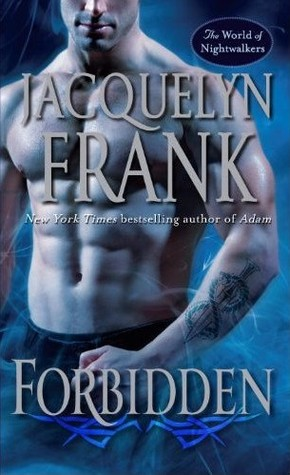 Forbidden The World Of Nightwalkers 1 By Jacquelyn Frank