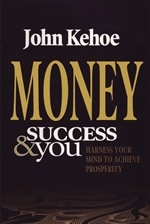 Ebook Money Success and You by John Kehoe DOC!