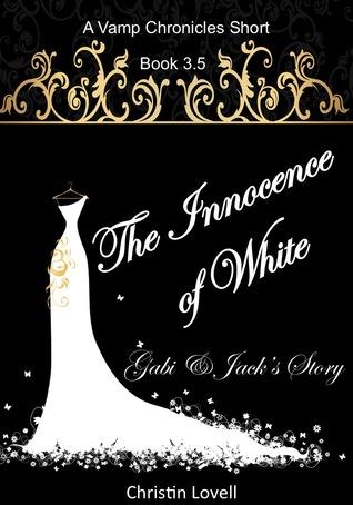The Innocence of White: Gabi & Jack's Story (Vamp Chronicles, #3.5)