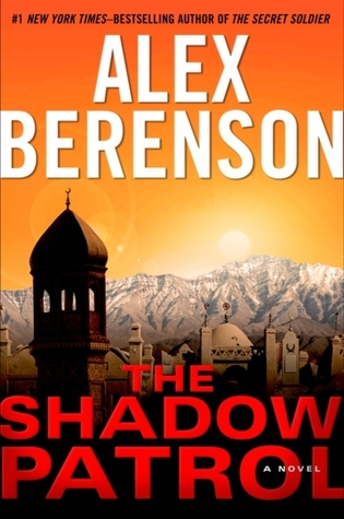 The Shadow Patrol by Alex Berenson