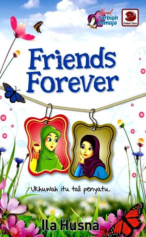 Friends Forever by Ila Husna