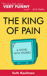 The King of Pain: A Novel With Stories