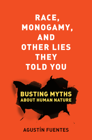 race-monogamy-and-other-lies-they-told-you-busting-myths-about-human-nature