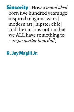 Sincerity by R. Jay Magill Jr.