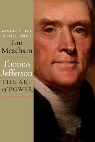Thomas Jefferson: The Art of Power