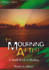 The Mourning After, A Small Book of Healing