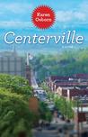 Centerville by Karen  Osborn