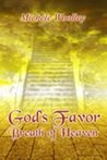 God's Favor - Breath Of Heaven by Michele Woolley