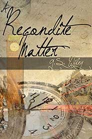 A Recondite Matter by G.S. Wiley