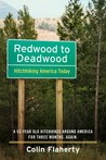 Redwood to Deadwood: Hitchhiking America Today.: A 53-Year Old Hitchhikes Around America for three months. Again.