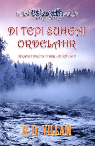 Di Tepi Sungai Ordelahr by R.D. Villam