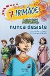 Miguel nunca desiste by Margarida Fonseca Santos
