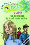 Maria - Os segredos da irmã mais velha by Margarida Fonseca Santos