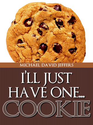 I'll Just Have One...Cookie