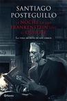 La noche en que Frankenstein leyó el Quijote by Santiago Posteguillo