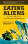 Eating Aliens by Jackson Landers