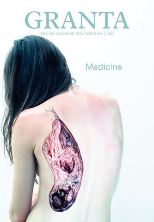 Granta 120: Medicine(Granta 120)