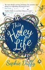 This Holey Life by Sophie Duffy