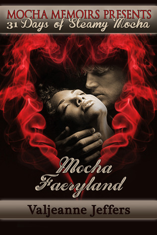 Mocha Faeryland(A Blue Temptress Faerytale 1)
