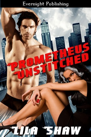 Prometheus Unstitched by Lila Shaw