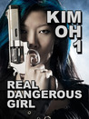 Real Dangerous Girl (Kim Oh, #1)