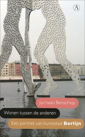 Wonen tussen de anderen: een portret van kunststad Berlijn