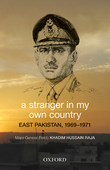 A stranger in my own country EAST PAKISTAN 1969-71