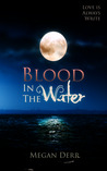 Blood in the Water by Megan Derr