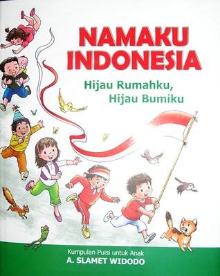 Namaku Indonesia...  Kumpulan Puisi untuk Anak by A. Slamet Widodo