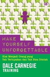 Make Yourself Unforgettable by Dale Carnegie