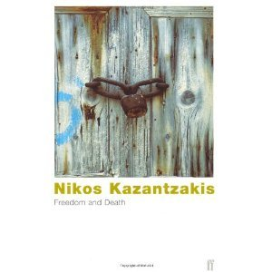Freedom and Death by Nikos Kazantzakis