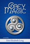 Grey Magic (Isenland Trilogy, Book 1)
