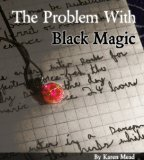 The Problem with Black Magic (The Familiar Series, #1)